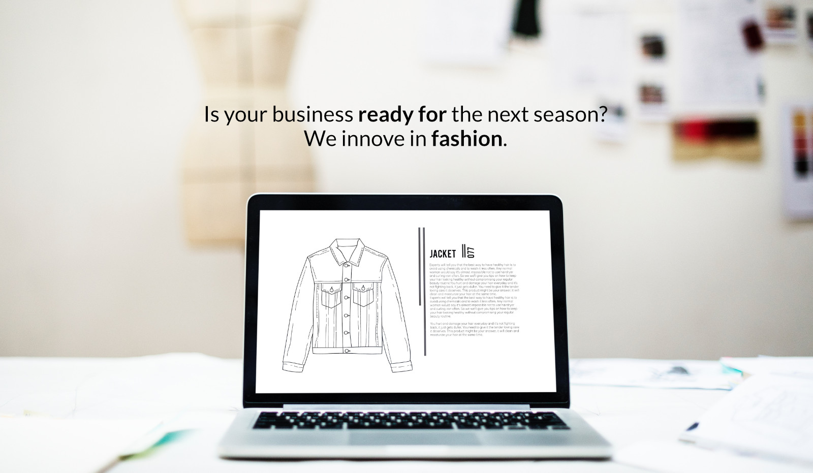 Is your business ready for the next season? We innove in fashion.